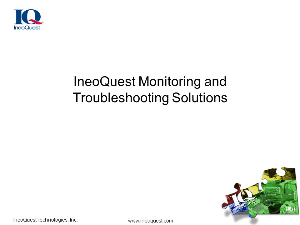 www.ineoquest.com IneoQuest Technologies, Inc. IneoQuest Monitoring and Troubleshooting Solutions