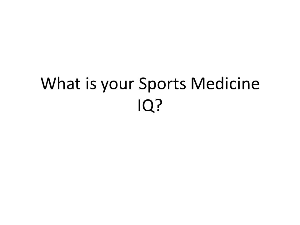 What is your Sports Medicine IQ