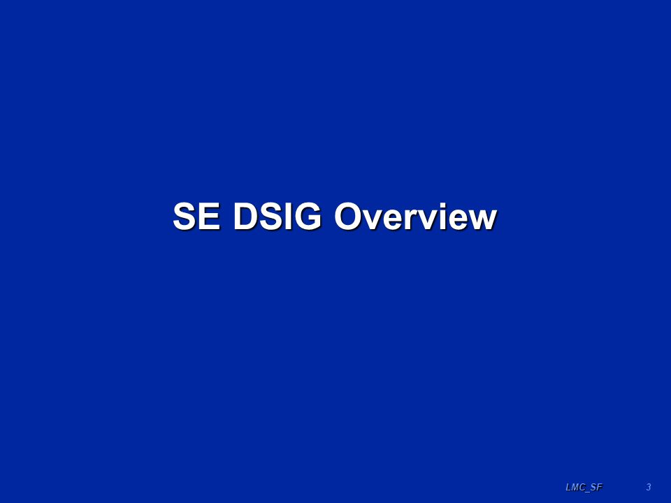 3LMC_SF SE DSIG Overview