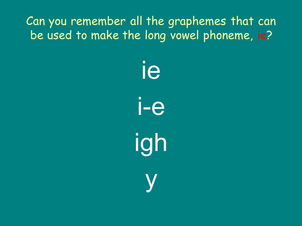 Well did you spot all of the ie phoneme words. There were 14, did you find them all.