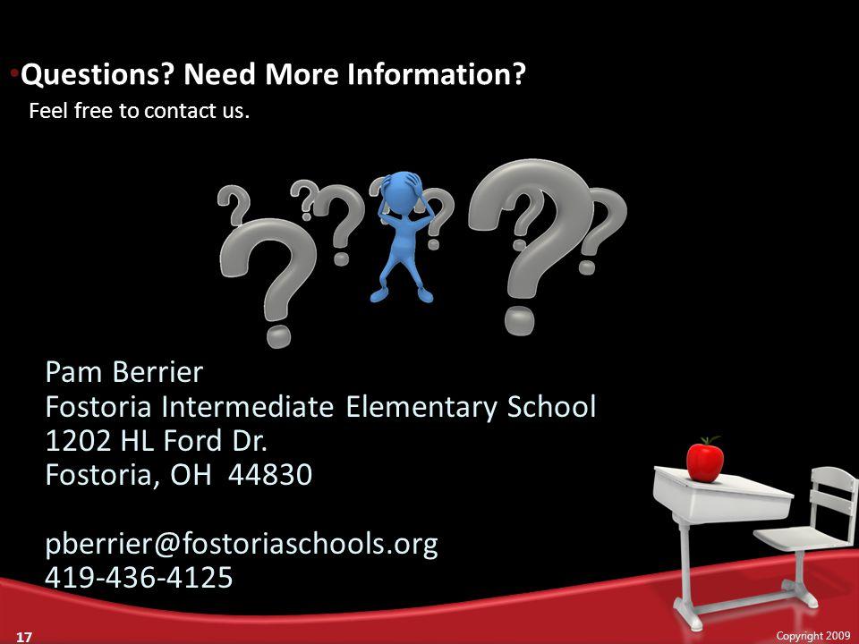 Pam Berrier Fostoria Intermediate Elementary School 1202 HL Ford Dr. Fostoria, OH 44830 pberrier@fostoriaschools.org 419-436-4125 17 Copyright 2009 Qu