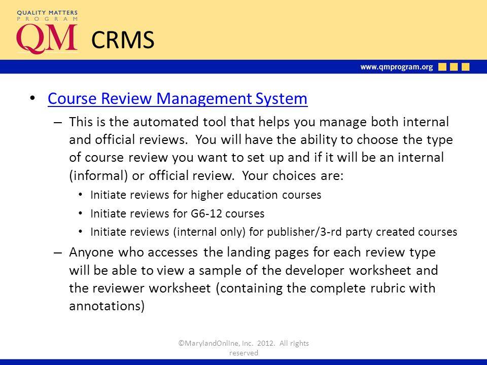 CRMS Course Review Management System – This is the automated tool that helps you manage both internal and official reviews.