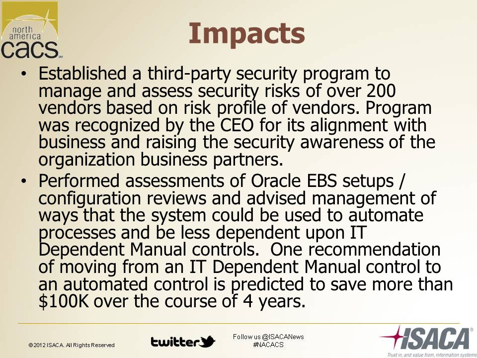 Impacts Established a third-party security program to manage and assess security risks of over 200 vendors based on risk profile of vendors.