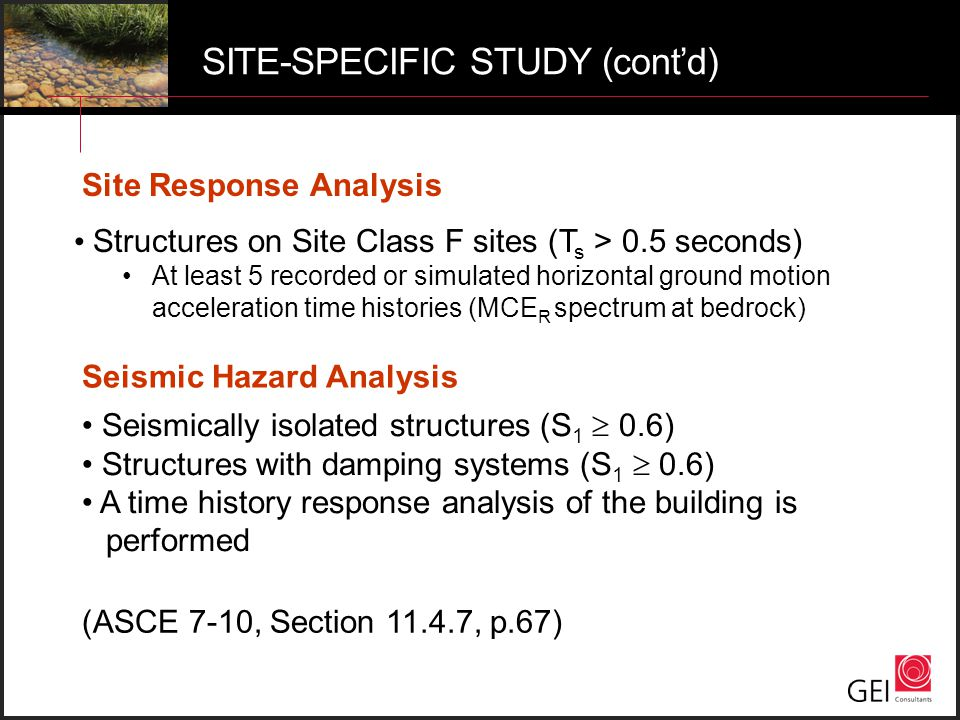 Structures on Site Class F sites (T s > 0.5 seconds) At least 5 recorded or simulated horizontal ground motion acceleration time histories (MCE R spec