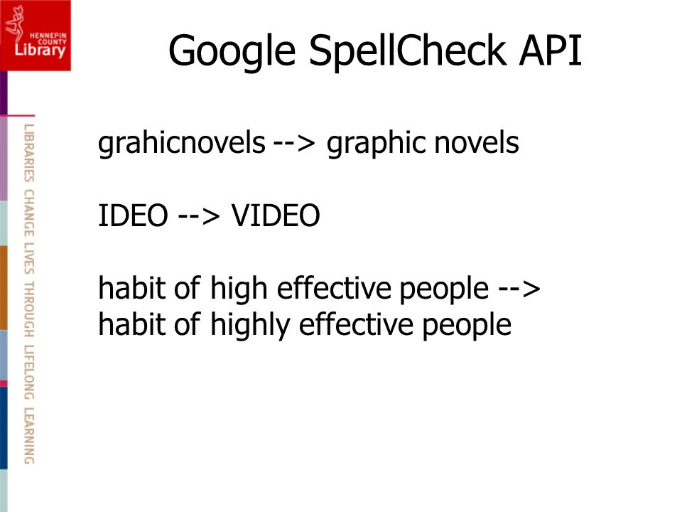 grahicnovels --> graphic novels IDEO --> VIDEO habit of high effective people --> habit of highly effective people