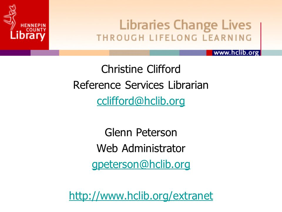 Christine Clifford Reference Services Librarian Glenn Peterson Web Administrator