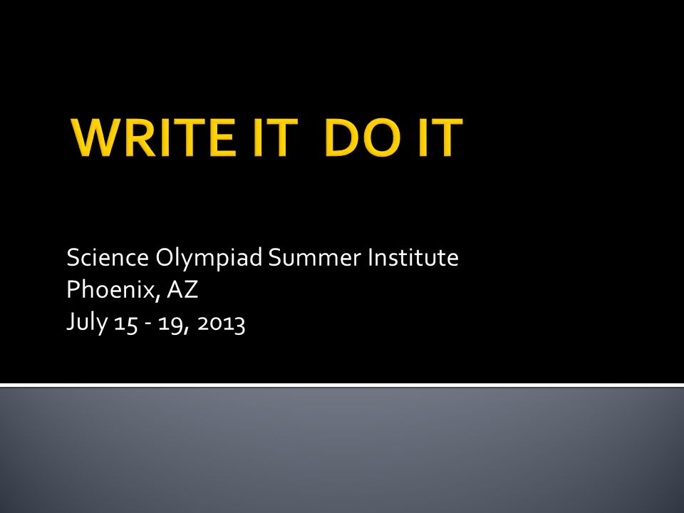 Science Olympiad Summer Institute Phoenix, AZ July 15 - 19, 2013