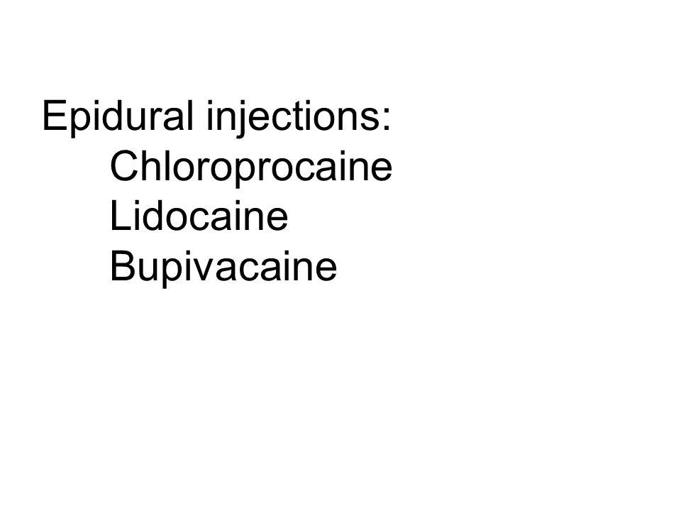 Epidural injections: Chloroprocaine Lidocaine Bupivacaine