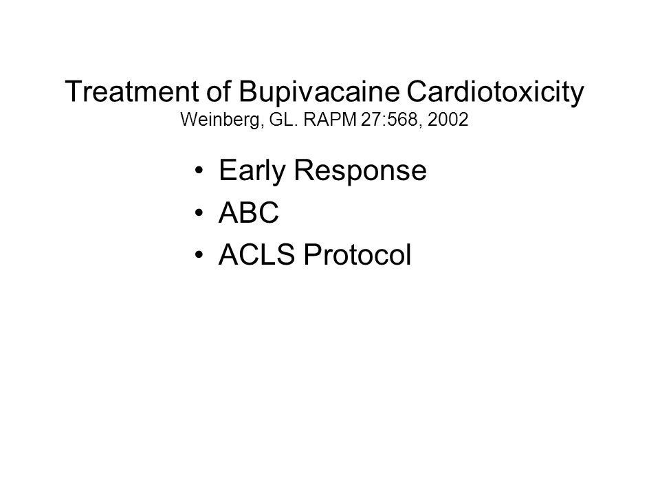 Treatment of Bupivacaine Cardiotoxicity Weinberg, GL.