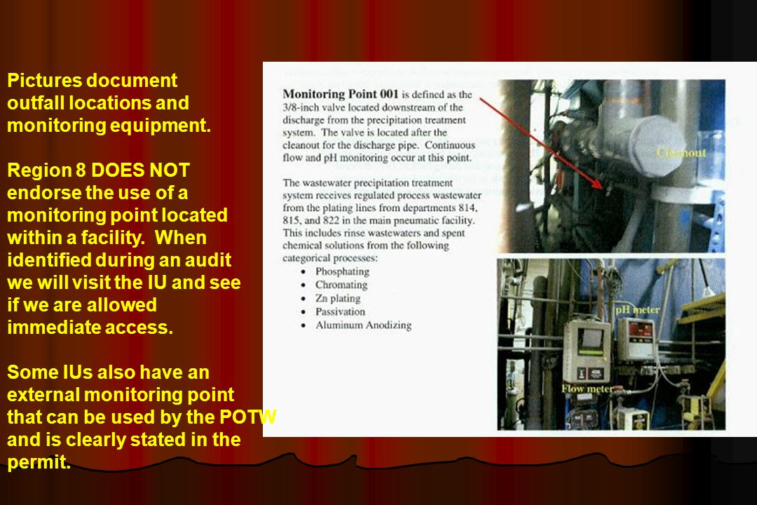 Pictures document outfall locations and monitoring equipment. Region 8 DOES NOT endorse the use of a monitoring point located within a facility. When