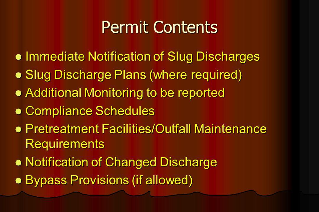 Permit Contents Immediate Notification of Slug Discharges Immediate Notification of Slug Discharges Slug Discharge Plans (where required) Slug Dischar