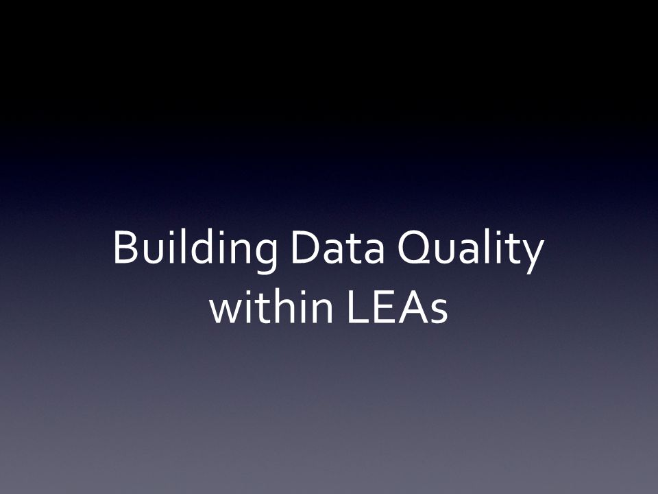 Welcome/Introductions Data Quality and Data Governance Building Quality Councils Data governance activity Identifying data systems and data teams Obstacles / Solutions New 13-14 Q & A Agenda