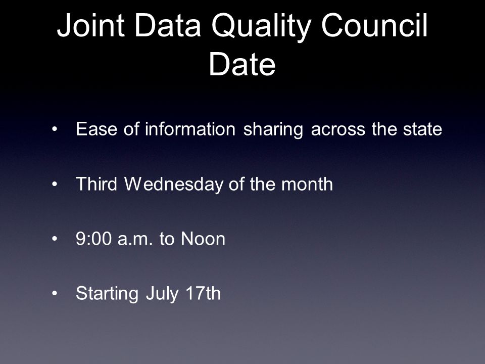 Ease of information sharing across the state Third Wednesday of the month 9:00 a.m.