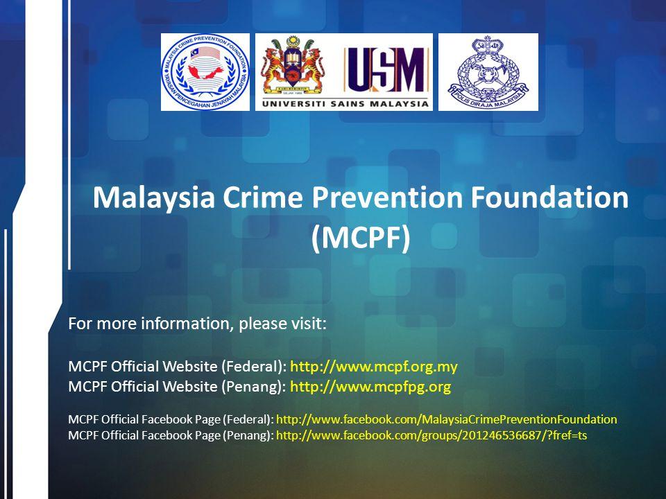 Introduction MCPF – Malaysia Crime Prevention Foundation MCPF (registration no.