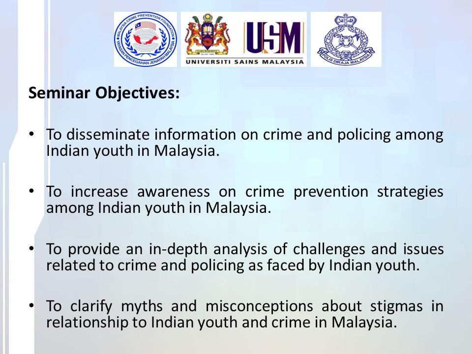 Organized by: Malaysia Crime Prevention Foundation (Penang) Penang Police Contingent, Polis Diraja Malaysia School of Social Sciences, Universiti Sains Malaysia