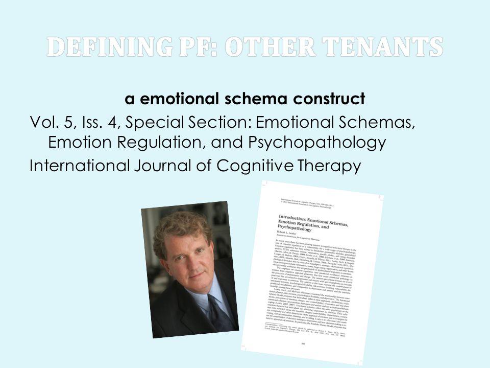 a emotional schema construct Vol. 5, Iss. 4, Special Section: Emotional Schemas, Emotion Regulation, and Psychopathology International Journal of Cogn