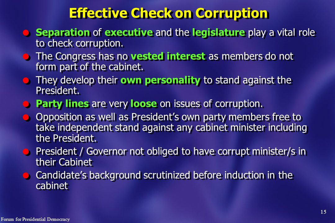 15 l Separation of executive and the legislature play a vital role to check corruption.
