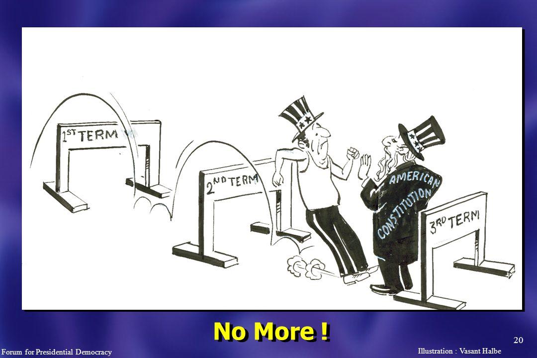 20 No More ! Forum for Presidential Democracy Illustration : Vasant Halbe