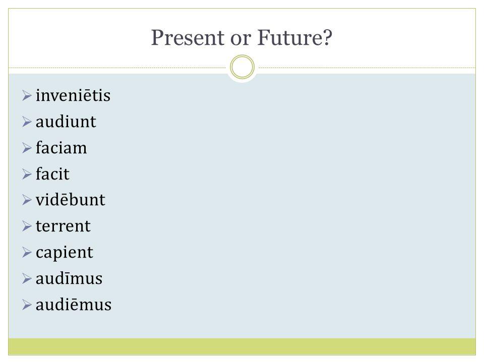 Present or Future.