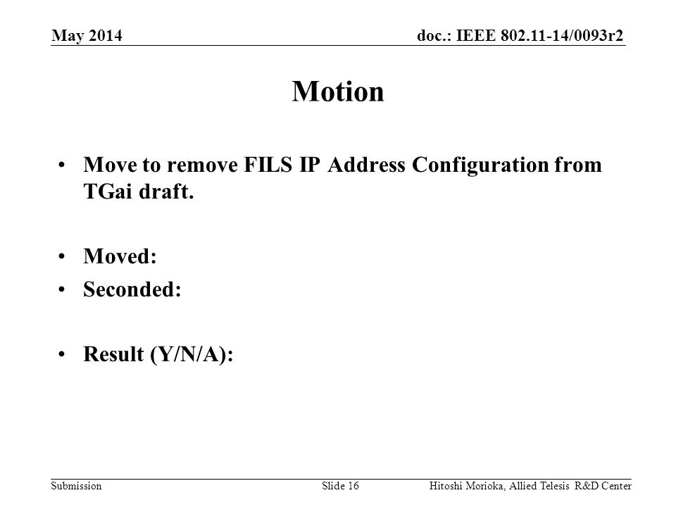 doc.: IEEE 802.11-14/0093r2 Submission Motion Move to remove FILS IP Address Configuration from TGai draft.