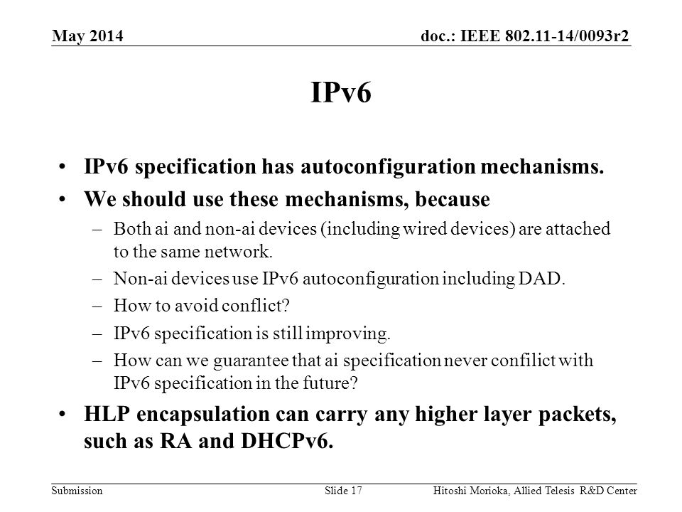 doc.: IEEE 802.11-14/0093r2 Submission IPv6 IPv6 specification has autoconfiguration mechanisms.
