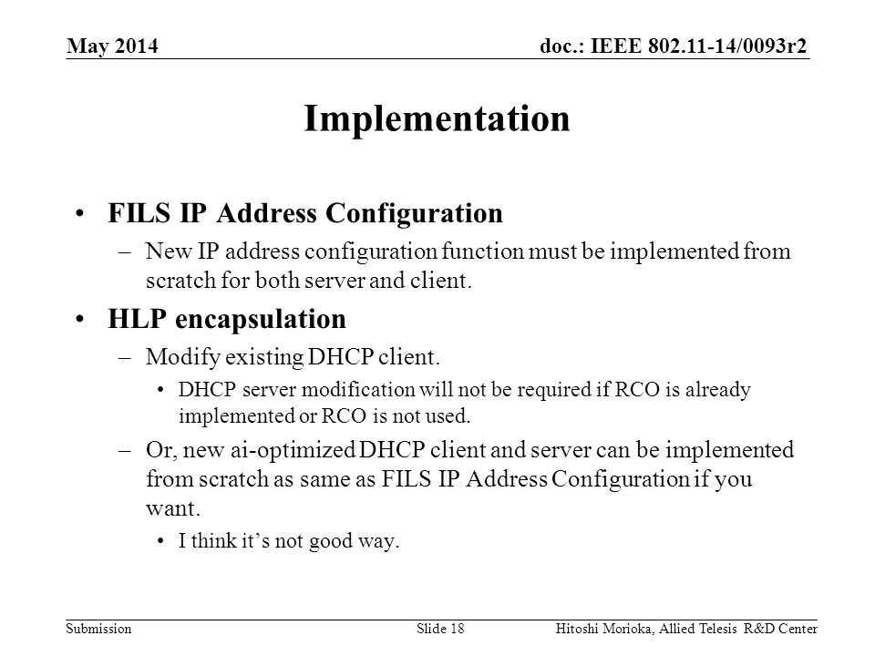 doc.: IEEE 802.11-14/0093r2 Submission Implementation FILS IP Address Configuration –New IP address configuration function must be implemented from scratch for both server and client.