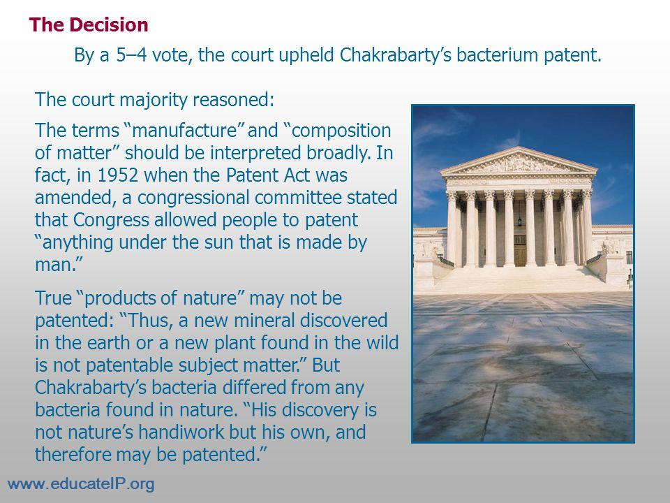 Diamond v. Chakrabarty (1980) The Supreme Court had to decide one question: Did U.S.
