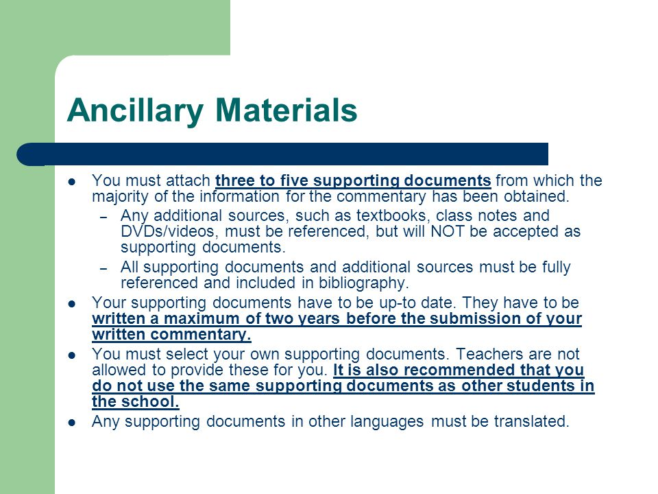 Ancillary Materials You must attach three to five supporting documents from which the majority of the information for the commentary has been obtained.
