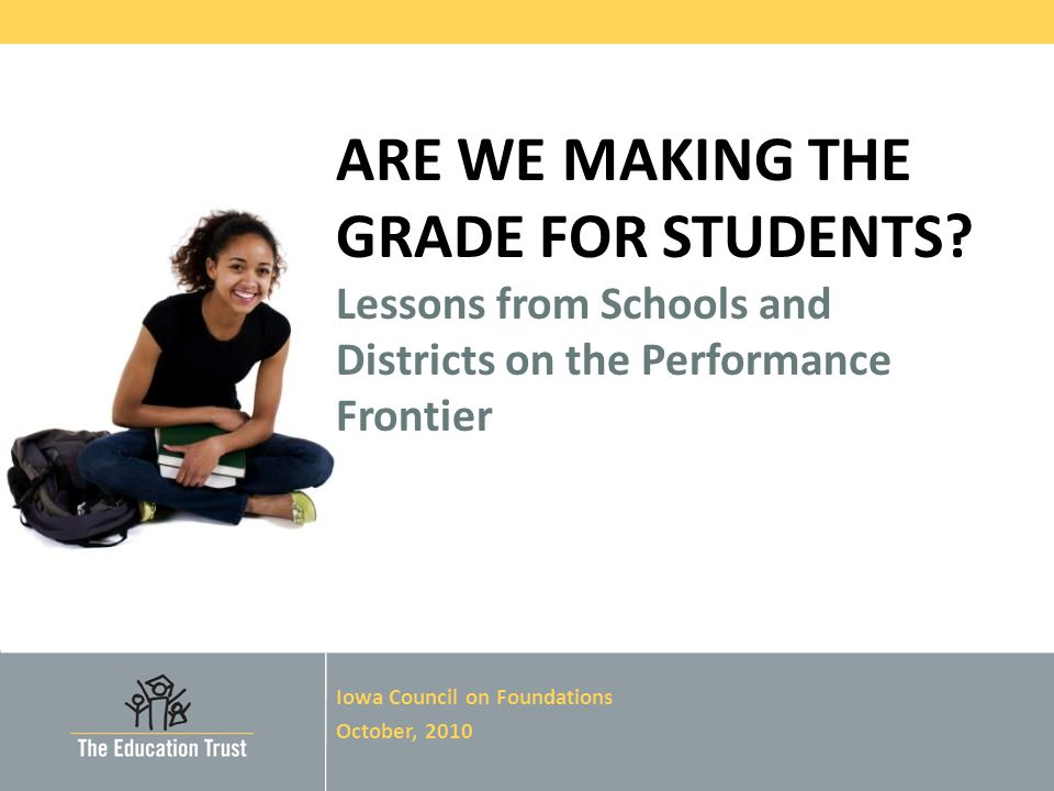© 2010 THE EDUCATION TRUST Clearly, much more remains to be done in elementary and middle school Too many youngsters still enter high school way behind.