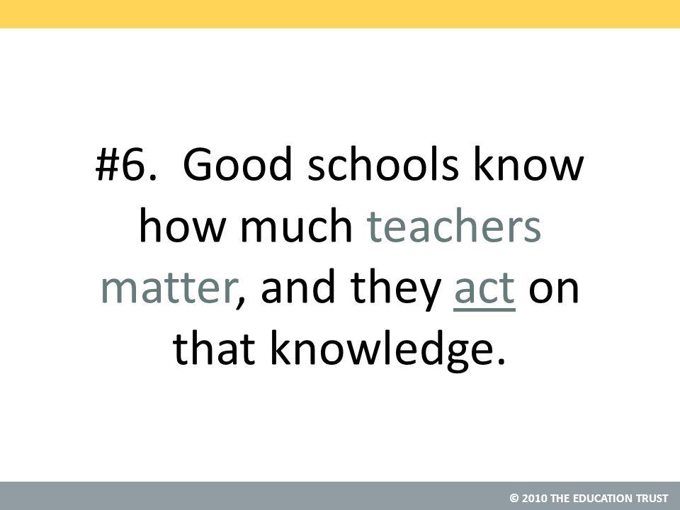 © 2010 THE EDUCATION TRUST #6.