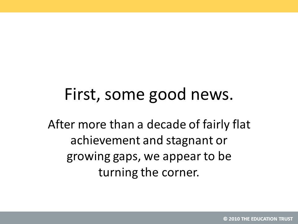 © 2010 THE EDUCATION TRUST Source: U.S.A.