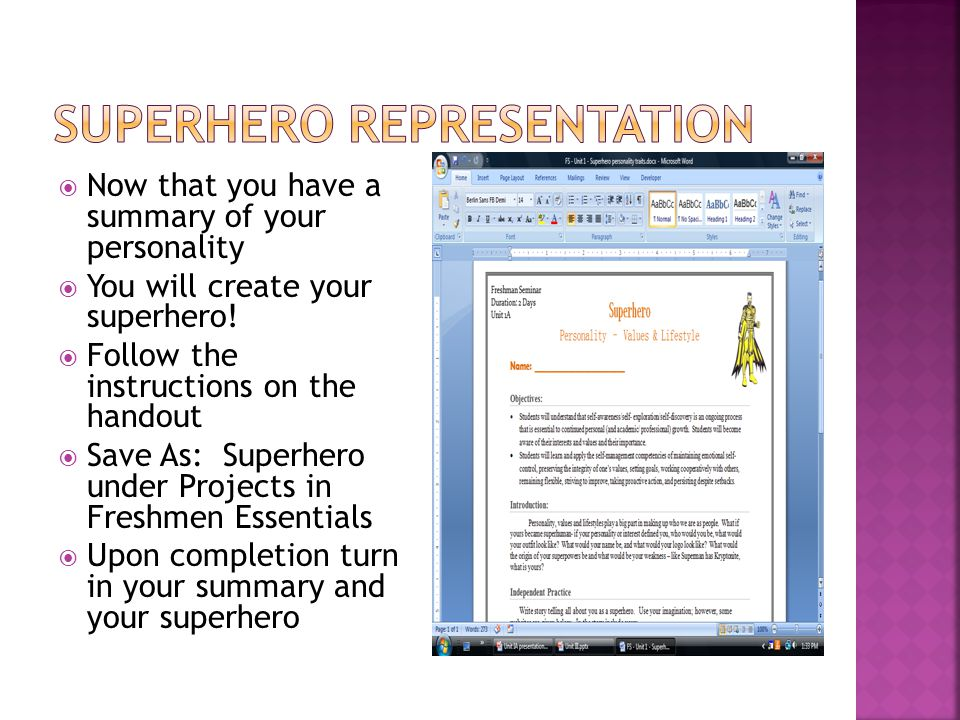  Now that you have a summary of your personality  You will create your superhero.