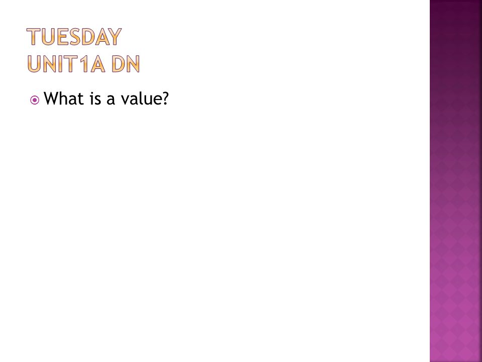  What is a value?