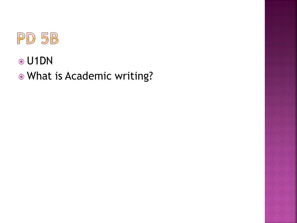  U1DN  What is Academic writing?