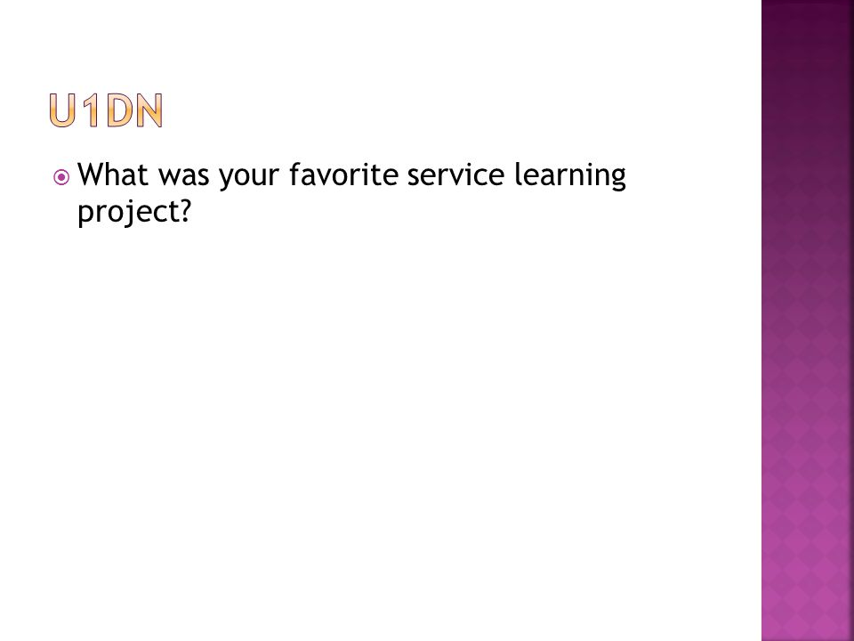  What was your favorite service learning project?
