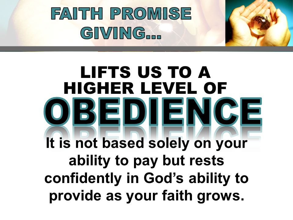 It is not based solely on your ability to pay but rests confidently in God's ability to provide as your faith grows.