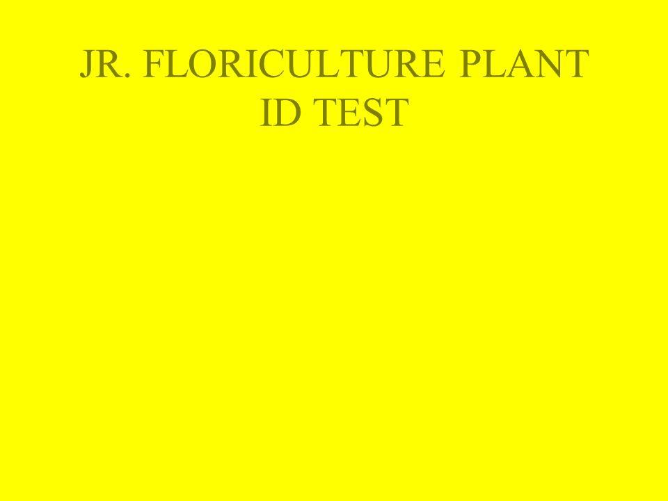 JR. FLORICULTURE PLANT ID TEST