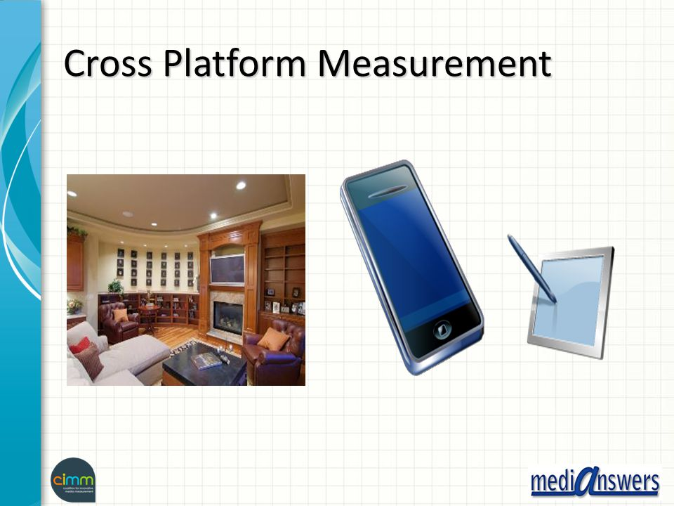 Cross Platform Measurement