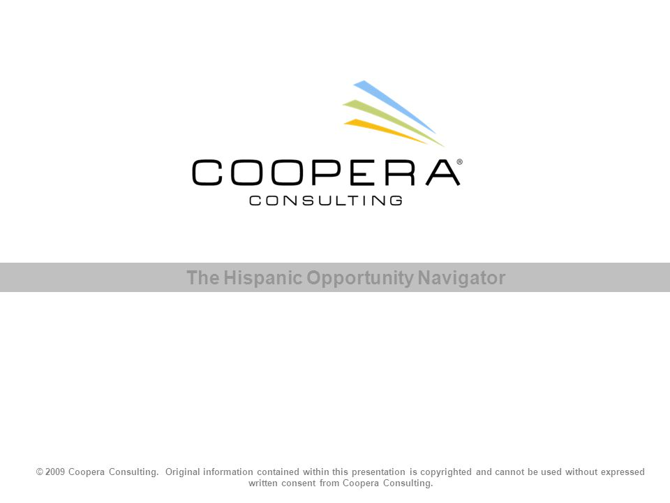 © 2009 Coopera Consulting. Original information contained within this presentation is copyrighted and cannot be used without expressed written consent