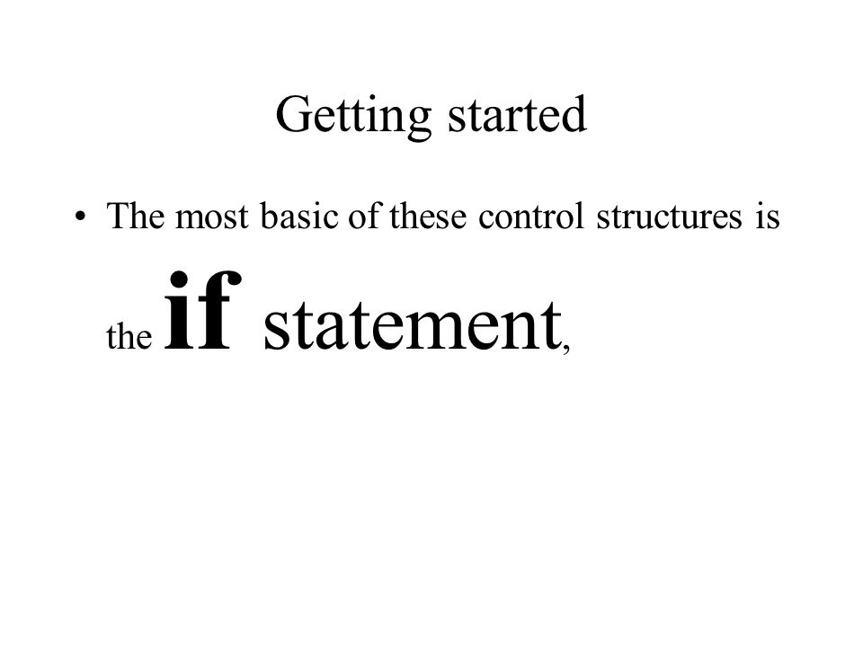 Control of Flow Without this control, programs become limited to one basic job each time the program is run.