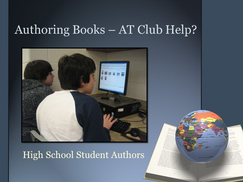 Authoring Books – AT Club Help? High School Student Authors