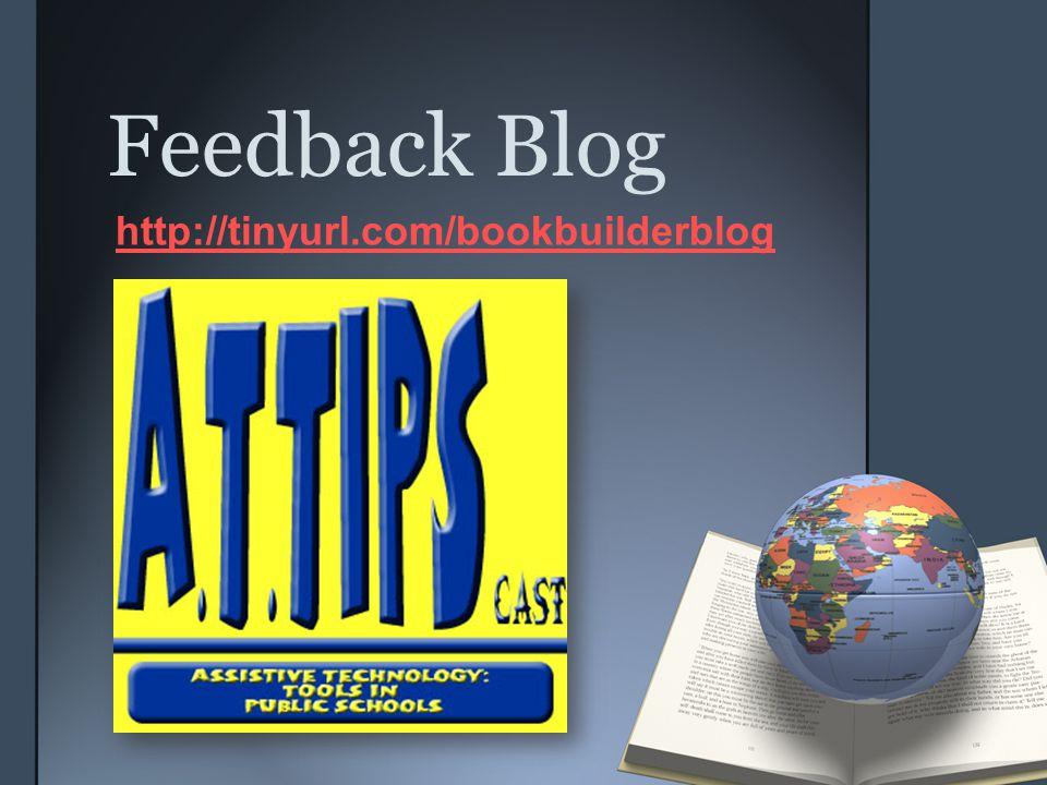 Feedback Blog http://tinyurl.com/bookbuilderblog