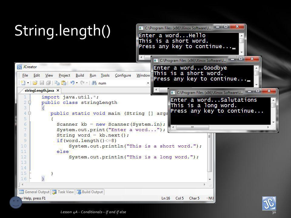 String.length() Lesson 4A - Conditionals – if and if else30