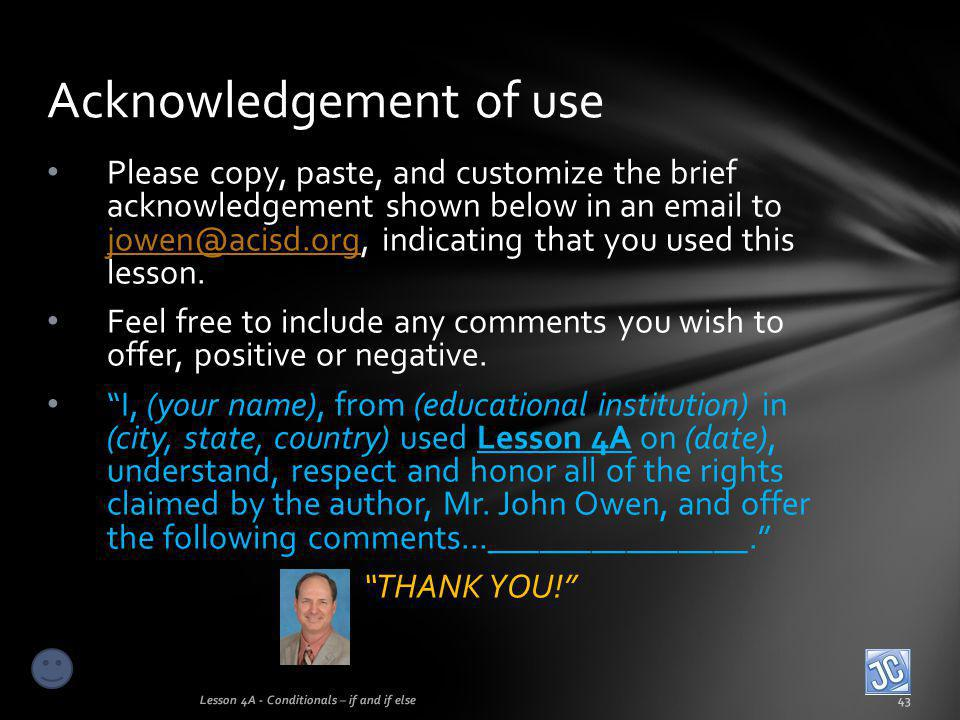 Please copy, paste, and customize the brief acknowledgement shown below in an email to jowen@acisd.org, indicating that you used this lesson. jowen@ac