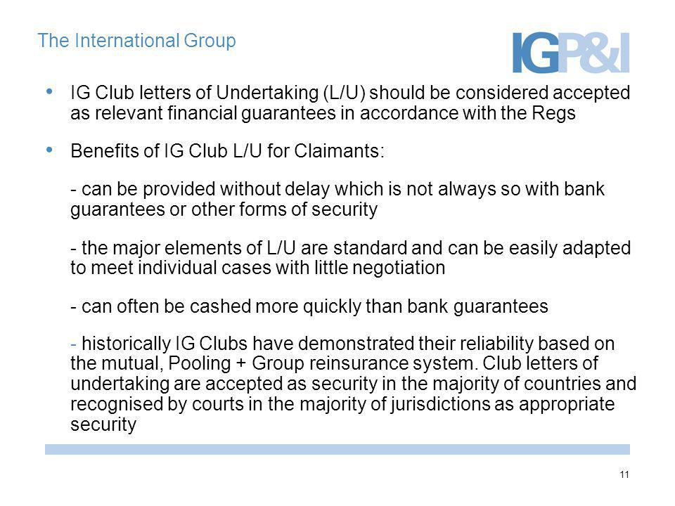 11 The International Group IG Club letters of Undertaking (L/U) should be considered accepted as relevant financial guarantees in accordance with the