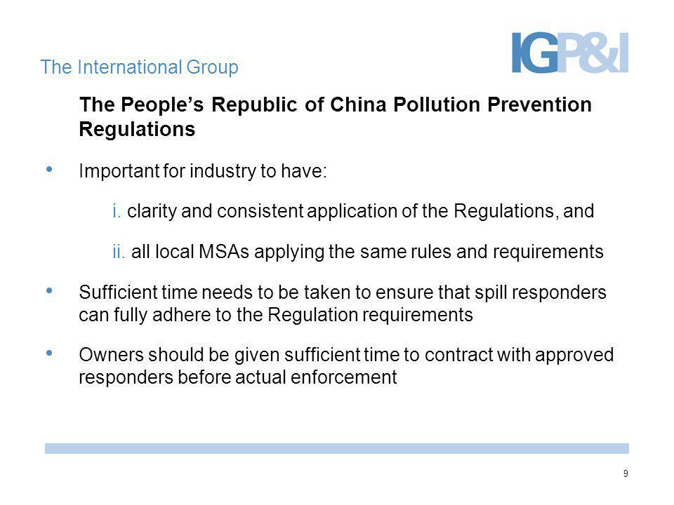 9 The International Group The People's Republic of China Pollution Prevention Regulations Important for industry to have: i. clarity and consistent ap