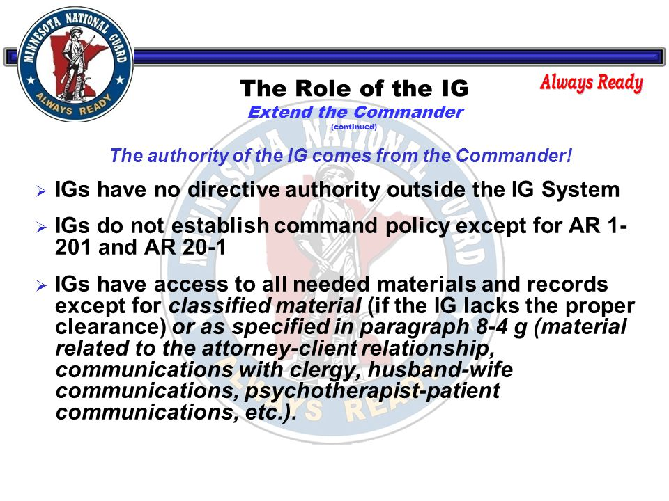 The authority of the IG comes from the Commander.