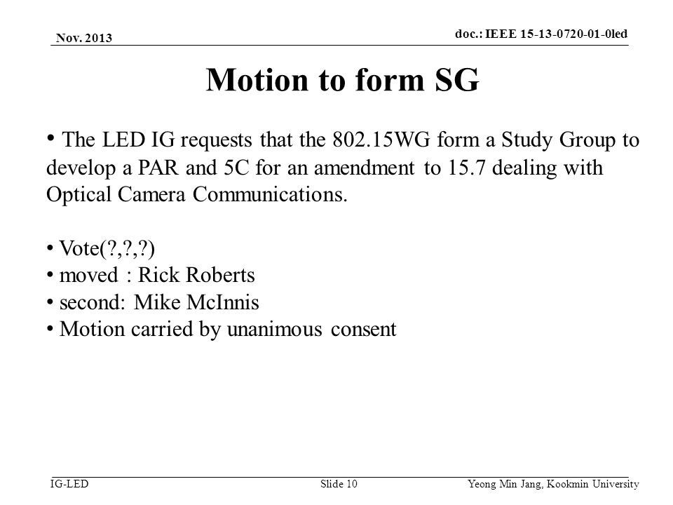 doc.: IEEE 15-08-0214-01-vlc IG-LED Motion to form SG Nov.