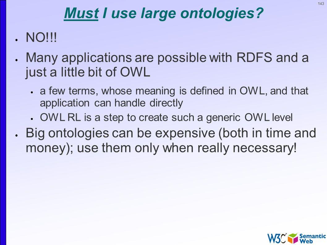 143 Must I use large ontologies.  NO!!.