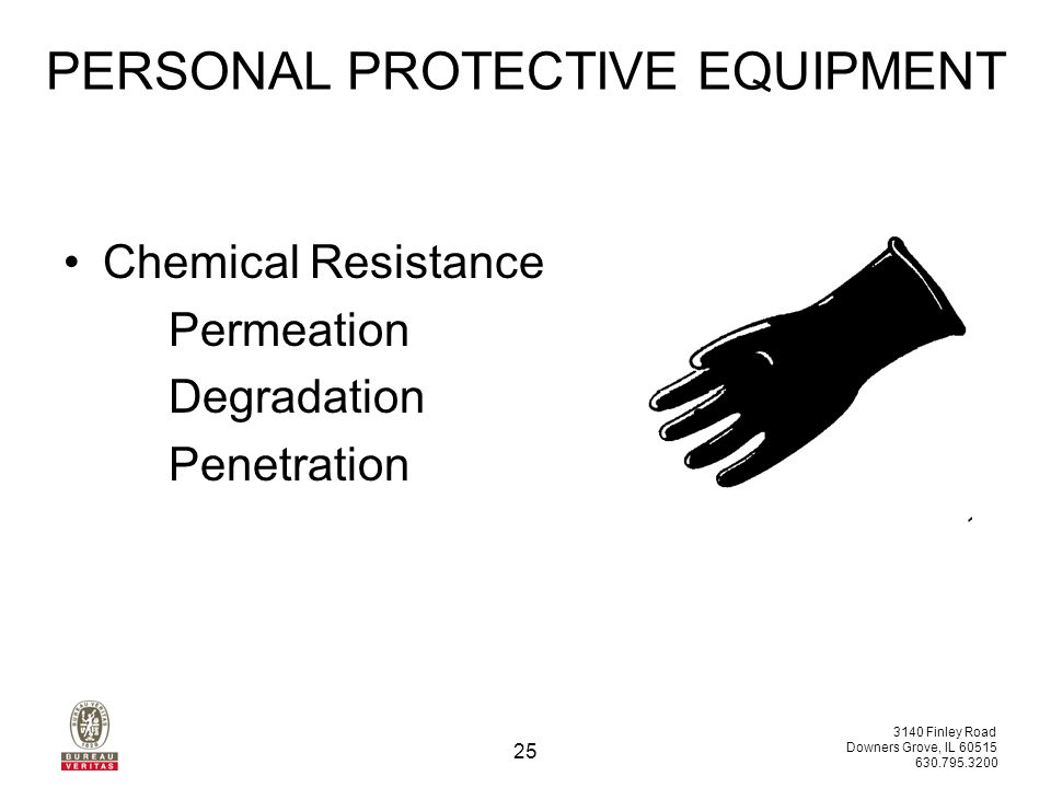 3140 Finley Road Downers Grove, IL PERSONAL PROTECTIVE EQUIPMENT Chemical Resistance Permeation Degradation Penetration